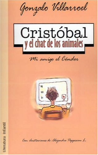 Download Cristobal y El Chat de los Animales: Mi Amigo el Condor (Spanish Edition) PDF