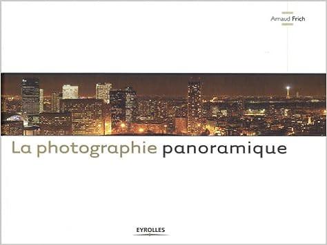 Livres gratuits en ligne La photographie panoramique epub pdf