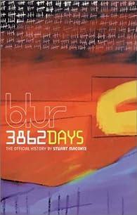 Blur : 3862 Days par Stuart Maconie