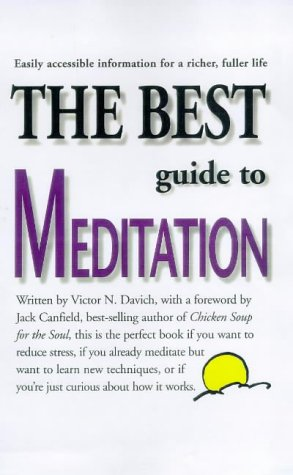 The Best Guide to Meditation: This is the Perfect Book if You Want to Reduce Stress, if You Already Meditate but Want to Learn New Techniques, or if You're Just Curious About How it Works