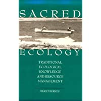 Sacred Ecology: Traditional Ecological Knowledge