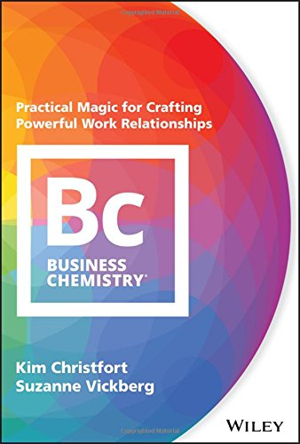Click image or button bellow to READ or DOWNLOAD FREE Business Chemistry:  Practical Magic for Crafting Powerful Work Relationships
