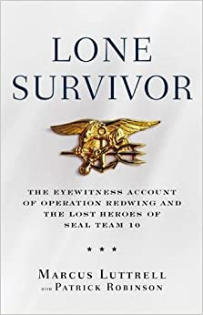 Book Lone Survivor: The Eyewitness Account of Operation Redwing and the Lost Heroes of SEAL Team 10