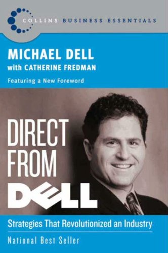 Direct From Dell: Strategies that Revolutionized an