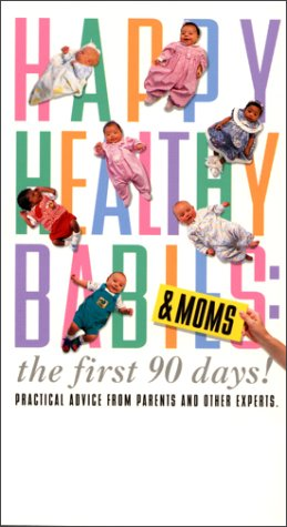 Happy, Healthy Babies & MOMS: the first 90 days! [VHS] by