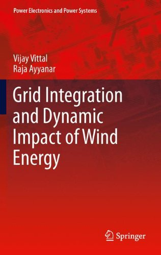 Grid Integration and Dynamic Impact of Wind Energy (Power Electronics and Power Systems)