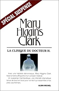 La clinique du docteur H., Clark, Mary Higgins
