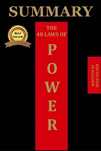 Summary: The 48 Laws of Power by Robert Greene with Key Point Analysis