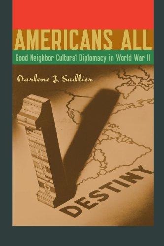 Americans All: Good Neighbor Cultural Diplomacy in World War II (Joe R. and Teresa Lozano Long Series in Latin American