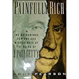 Painfully Rich, John Pearson, 0312135793