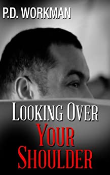Looking Over Your Shoulder: A mental illness mystery/suspense novel by [Workman, P.D.]