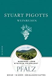 Stuart Pigotts Weinreisen: Pfalz