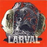 Larval- by Larval (1997-06-20)