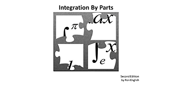 Integration By Parts - 2nd Edition: Easy method to do ...