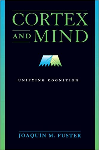 Cortex and Mind: Unifying Cognition