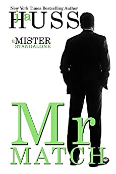Mr. Match: A Mister Standalone (The Mister Series Book 5) by [Huss, JA]