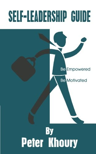 Self-Leadership Guide: Be Empowered Be Motivated
