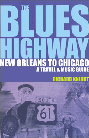 Download The Blues Highway: New Orleans to Chicago: A Travel & Music Guide pdf