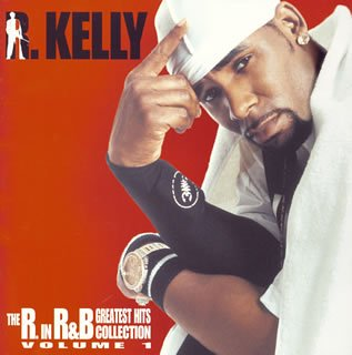 R Kelly - The R in R&B Greatest Hits Vol - Zortam Music