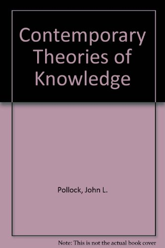 Contemporary Theories of Knowledge (Texts in Philosophy Ser.)