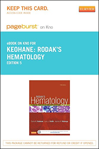 Rodak's Hematology Elsevier eBook on Intel Education Study (Retail Access Card): Clinical Principles and Applications, 5e