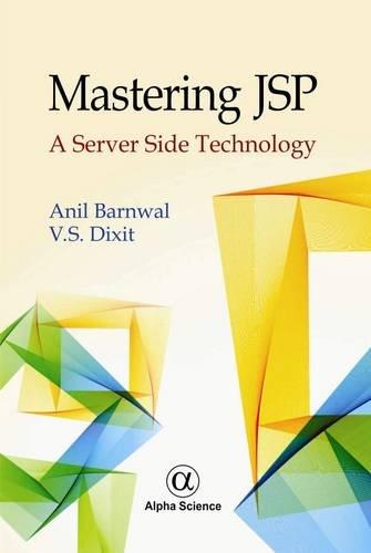 Mastering JSP: A Server Side Technology by Alpha Science International Ltd