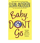 [Baby, Don't Go] [by: Susan Anderson]
