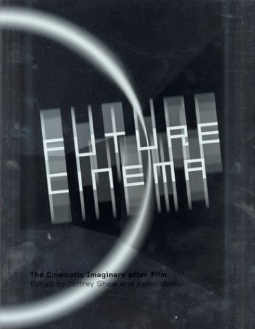Future Cinema: The Cinematic Imaginary After Film (Electronic Culture: History, Theory, and Practice) ebook