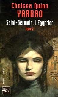 Saint-Germain, l'Egyptien, tome 2 par Chelsea Quinn Yarbro