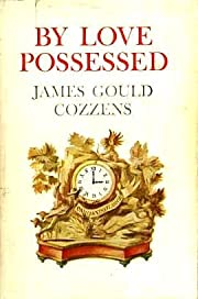 By Love Possessed by James Gould Cozzens…
