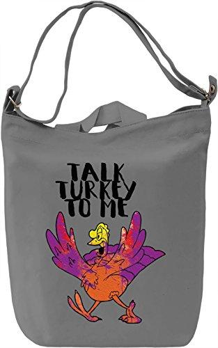 Talk Turkey To Me Borsa Giornaliera Canvas Canvas Day Bag| 100% Premium Cotton Canvas| DTG Printing|