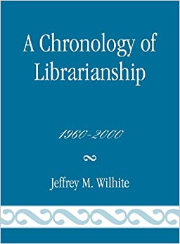 Chronology of Librarianship, 1960-2000