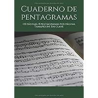 Cuaderno de pentagramas: 110 páginas. 8 pentagramas por