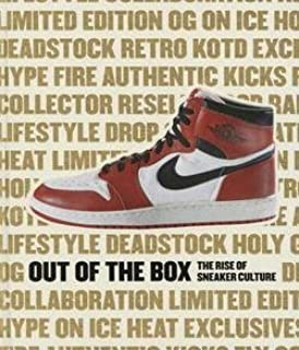 Bobbito Garcia: Out of the Box : The Rise of Sneaker Culture (Hardcover)