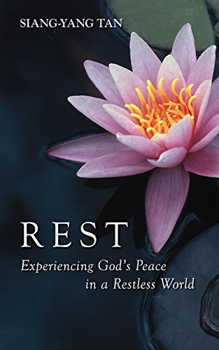 Rest: Experiencing God's Peace in a Restless World (Rest Experiencing Gods Peace In A Restless World)