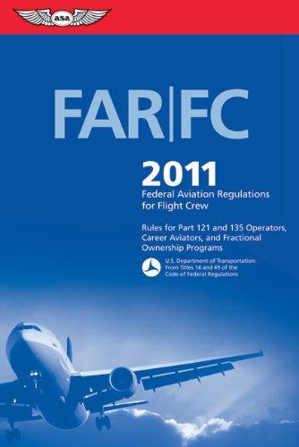 FAR/FC 2011: Federal Aviation Regulations for Flight Crew (FAR/AIM series)