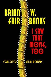 I Saw That Movie, Too: Collected Film Reviews