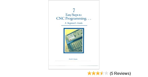 7 Easy Steps to CNC Programming     A Beginner's Guide: David S