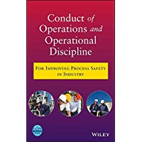 Conduct of Operations and Operational Discipline: For Improving Process Safety in...