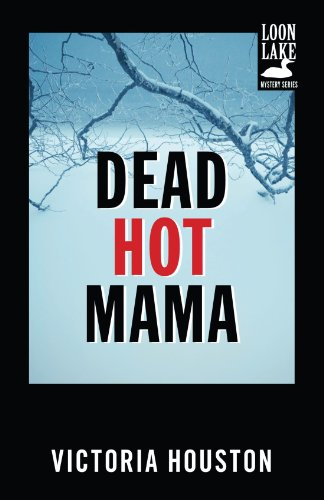 Hot Mama Collection - Dead Hot Mama (A Loon Lake Mystery)