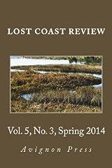 Lost Coast Review, Spring 2014: Vol. 5, No. 3 Paperback
