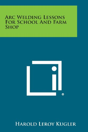 - Arc Welding Lessons for School and Farm Shop