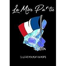 La Mère partie: Le pas monument aux morts (La nuit) (French Edition)