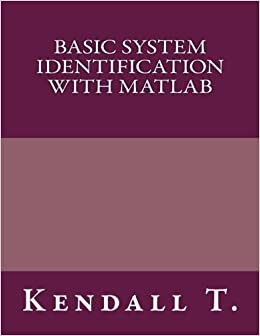Book Basic SYSTEM IDENTIFICATION with MATLAB by Kendall T. (2016-10-27)