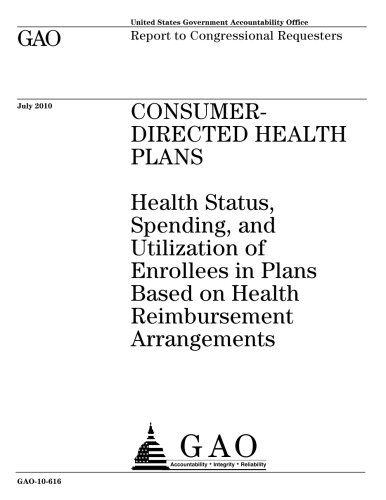 Download Consumer-directed health plans :health status, spending, and utilization of enrollees in plans based on health reimbursement arrangements : report to congressional requesters. PDF