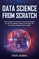 Data Science from Scratch: Want to become a Data Scientist Front Cover