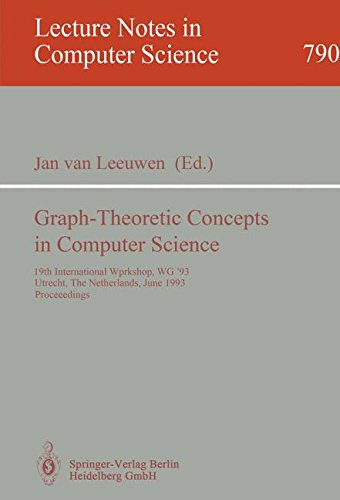 Graph-Theoretic Concepts in Computer Science: 19th International Workshop, WG '93, Utrecht, The Netherlands, June 16 - 1