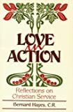 Love in Action, Bernard Hayes, 0914544578