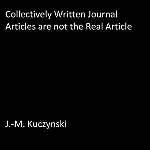 Collectively Written Journal Articles Are Not the Real Article Audiobook