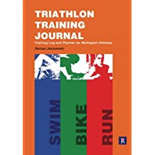 Triathlon Training Journal: Training Log and Planner for Multisport Athletes